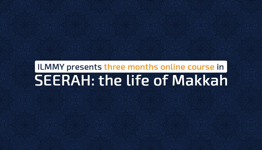 Seerah 101: the life of Makkah